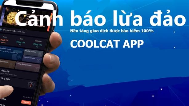 Ham lợi nhuận, nhiều nạn nhân sập bẫy app Coolcat